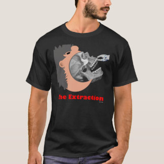 L'EXTRACTION T-SHIRT