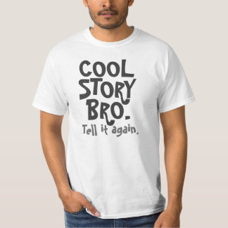L'histoire fraîche Bro, l'indiquent encore T-shirt