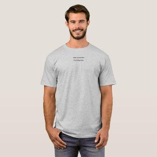 L'homme propose, Dieu dispose T-shirt
