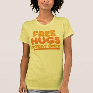 Libérez les étreintes aujourd'hui seulement t-shirt