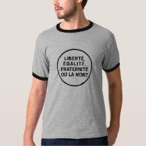 Liberte, egalite, mort de La d'OU de fraternite T-shirt