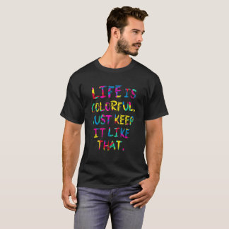 «LIFE IS COLORFUL» Eco Environment protection T-shirt