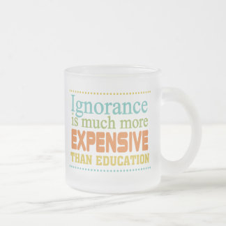 L'ignorance est plus chère que l'éducation tasse givré