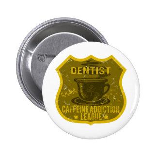 Ligue de dépendance de caféine de dentiste badge