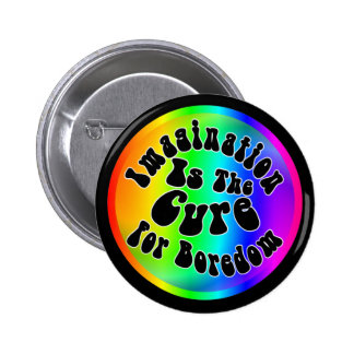 L'imagination est le traitement pour l'ennui badge