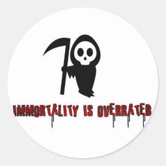 L'immortalité est surestimée adhésif rond