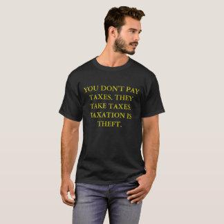 L'imposition est vol. Vous ne payez pas des impôts T-shirt