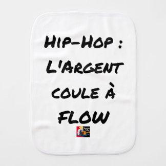 Linge De Bébé HIP-HOP : L'ARGENT COULE À FLOW - Jeux de mots