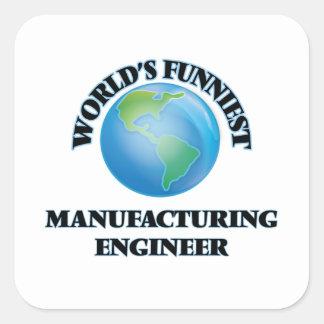 L'ingénieur de fabrication le plus drôle du monde sticker carré