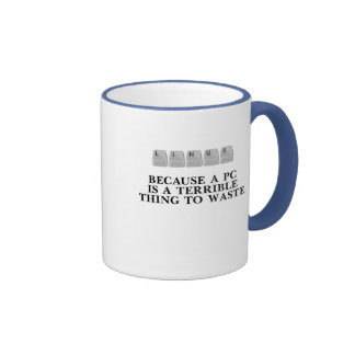 Linux, parce qu'un PC est une chose terrible à gas Mug