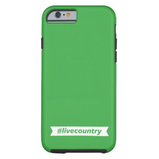 #LiveCountry Coque iPhone 6 Tough