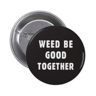 L'mauvaise herbe soit bonne ensemble badges