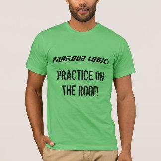 """""""Logique de Parkour : Pratique T-shirt sur toit"""""""
