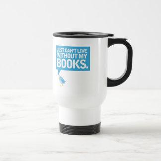 L'oiseau de livre juste ne peut pas vivre sans mon mug de voyage