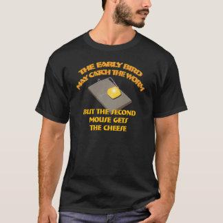 L'oiseau tôt peut attraper le ver… T-shirt