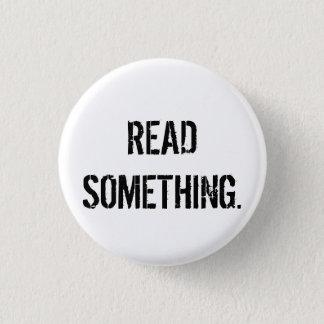 Lu quelque chose bouton pin's