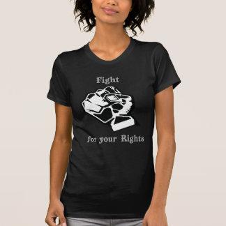 Lutter pour vos droits t-shirt