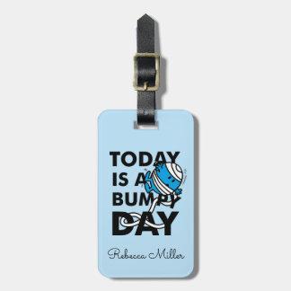 M. Bump | est aujourd'hui un jour inégal Étiquette À Bagage