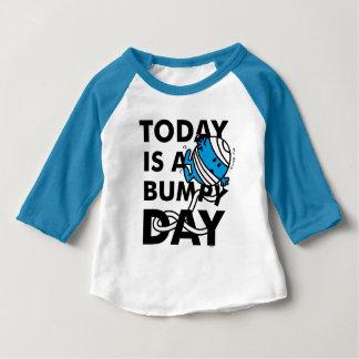 M. Bump   est aujourd'hui un jour inégal T-shirt Pour Bébé