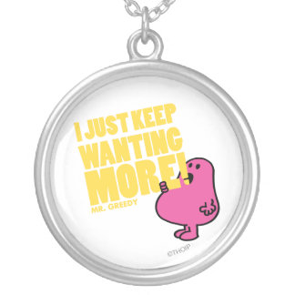 M. Greedy Wants More Pendentif Rond