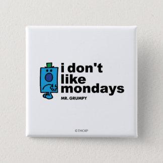 M. Grumpy Does Not Like lundi Badges