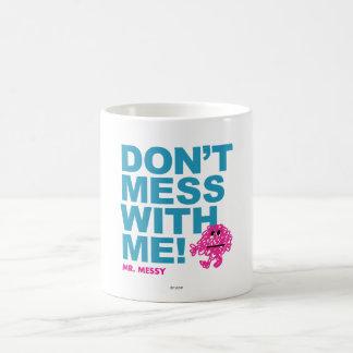 M. Messy | ne salissent pas avec moi Mug
