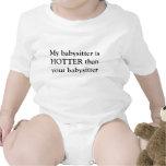 Ma babysitter est PLUS CHAUDE que votre babysitter T-shirt