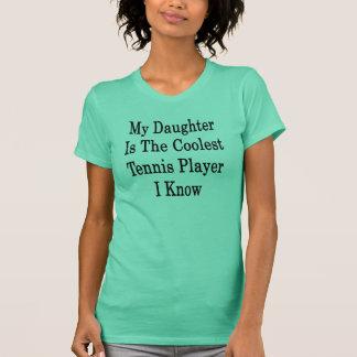 Ma fille est le joueur de tennis le plus frais que t-shirt