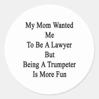 Ma maman a voulu que je fût une avocate mais être sticker rond