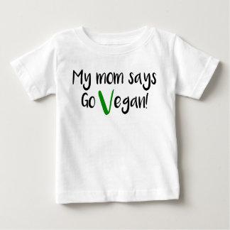 """""""Ma maman dit vont végétalien ! """"chemise de bébé T-shirt Pour Bébé"""