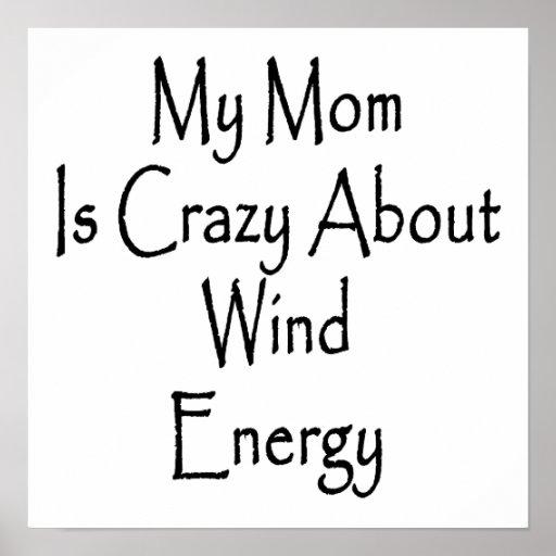 Ma maman est folle au sujet de l'énergie éolienne posters
