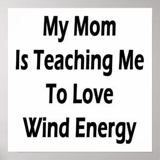 Ma maman m'enseigne à aimer l'énergie éolienne affiche