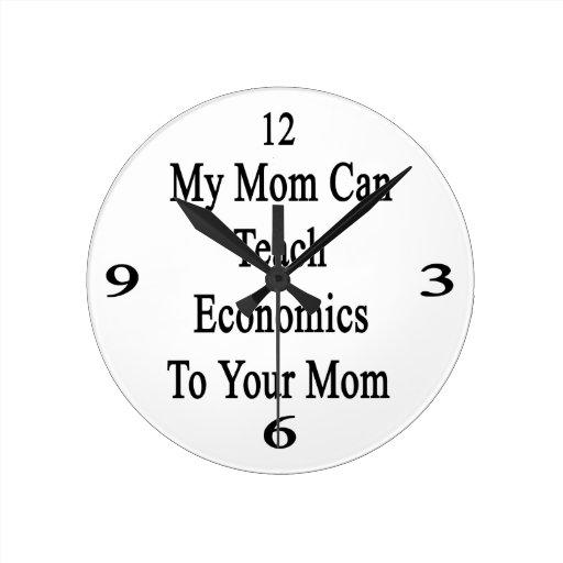 Ma maman peut enseigner l'économie à votre maman pendule murale