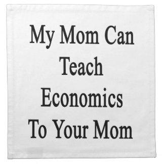 Ma maman peut enseigner l'économie à votre maman serviette en tissu