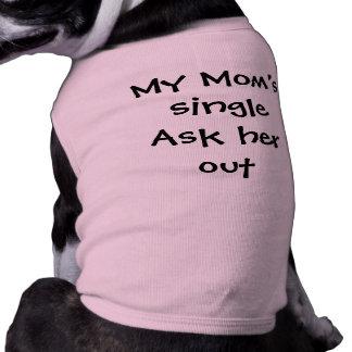 """""""Ma maman simple lui demandent """" T-shirt Pour Chien"""