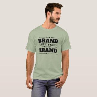 Ma marque est meilleure que votre marque t-shirt