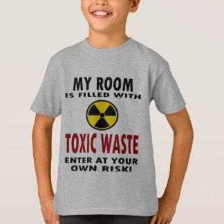 Ma pièce est remplie de déchets toxiques t-shirt