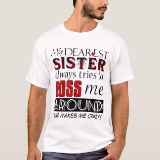 Ma plus chère soeur me dirige T-shirt drôle de
