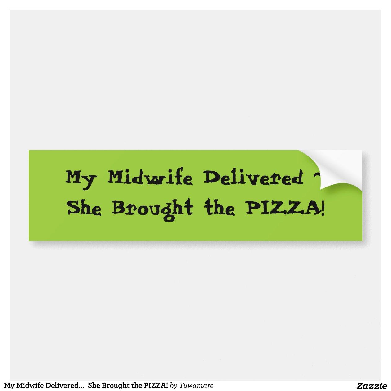 ma sage femme livr e elle a apport la pizza autocollant de voiture zazzle. Black Bedroom Furniture Sets. Home Design Ideas
