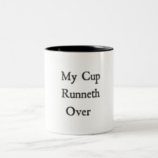 Ma tasse Runneth au-dessus de tasse
