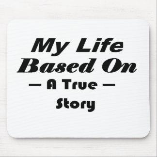 Ma vie basée sur une histoire vraie tapis de souris