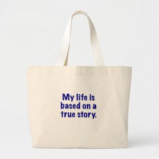 Ma vie est basée sur une histoire vraie grand sac