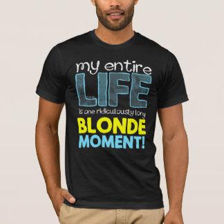 Ma vie est un ridiculement long moment blond t-shirt
