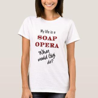Ma vie est un T-shirt de Gigi de feuilleton