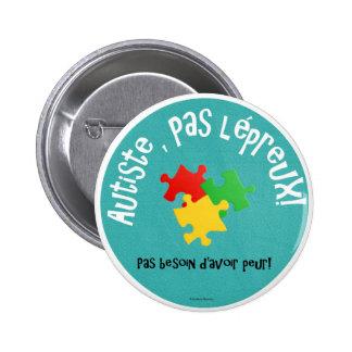Macaron Autiste, lépreux de pas Badges