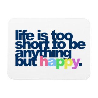 Magnet Flexible La vie est trop courte pour être quelque chose