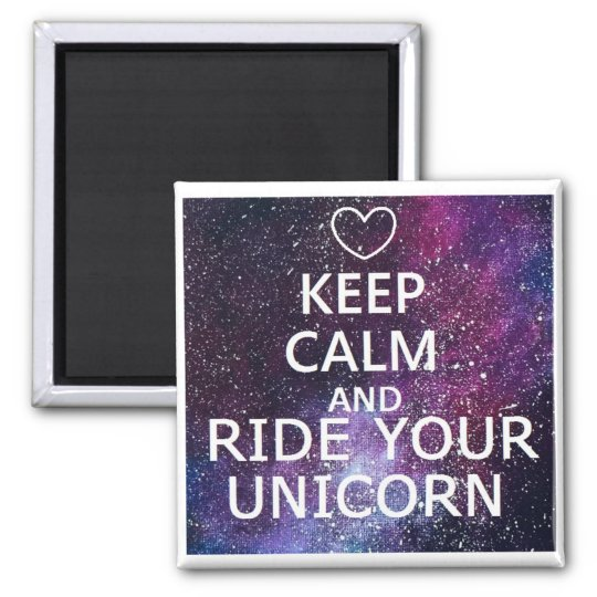"""MAGNET """"KEEP CALM AND RIDE YOUR UNICORN"""" GALAXY"""