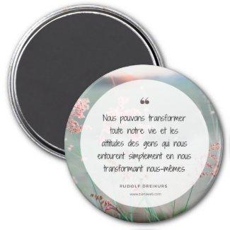 """Magnet """"Nous pouvons transformer toute notre vie.."""
