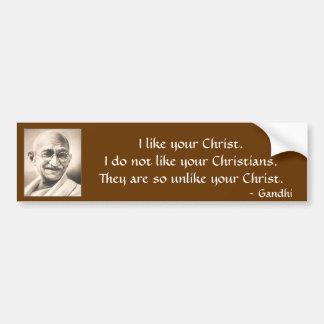 Mahatma Gandhi, j'aime votre Christ.I ne fais pas Autocollant De Voiture