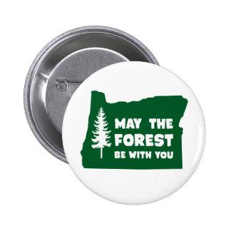 Mai la forêt soit avec vous l'Orégon Badge